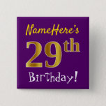 [ Thumbnail: Purple, Faux Gold 29th Birthday, With Custom Name Button ]