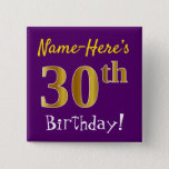 [ Thumbnail: Purple, Faux Gold 30th Birthday, With Custom Name Button ]