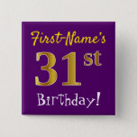 [ Thumbnail: Purple, Faux Gold 31st Birthday, With Custom Name Button ]