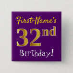 [ Thumbnail: Purple, Faux Gold 32nd Birthday, With Custom Name Button ]