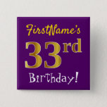 [ Thumbnail: Purple, Faux Gold 33rd Birthday, With Custom Name Button ]