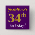 [ Thumbnail: Purple, Faux Gold 34th Birthday, With Custom Name Button ]