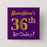 [ Thumbnail: Purple, Faux Gold 36th Birthday, With Custom Name Button ]