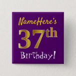 [ Thumbnail: Purple, Faux Gold 37th Birthday, With Custom Name Button ]