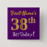 [ Thumbnail: Purple, Faux Gold 38th Birthday, With Custom Name Button ]