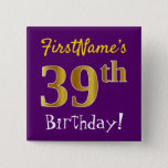 [ Thumbnail: Purple, Faux Gold 39th Birthday, With Custom Name Button ]