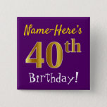 [ Thumbnail: Purple, Faux Gold 40th Birthday, With Custom Name Button ]