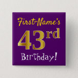 [ Thumbnail: Purple, Faux Gold 43rd Birthday, With Custom Name Button ]