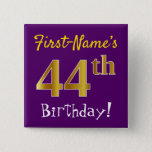 [ Thumbnail: Purple, Faux Gold 44th Birthday, With Custom Name Button ]
