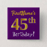 [ Thumbnail: Purple, Faux Gold 45th Birthday, With Custom Name Button ]
