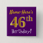 [ Thumbnail: Purple, Faux Gold 46th Birthday, With Custom Name Button ]