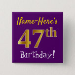 [ Thumbnail: Purple, Faux Gold 47th Birthday, With Custom Name Button ]