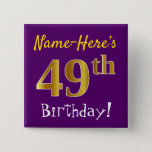 [ Thumbnail: Purple, Faux Gold 49th Birthday, With Custom Name Button ]