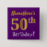 [ Thumbnail: Purple, Faux Gold 50th Birthday, With Custom Name Button ]