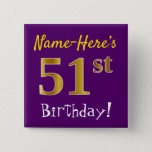[ Thumbnail: Purple, Faux Gold 51st Birthday, With Custom Name Button ]