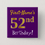 [ Thumbnail: Purple, Faux Gold 52nd Birthday, With Custom Name Button ]