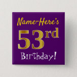 [ Thumbnail: Purple, Faux Gold 53rd Birthday, With Custom Name Button ]