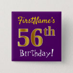 [ Thumbnail: Purple, Faux Gold 56th Birthday, With Custom Name Button ]