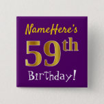 [ Thumbnail: Purple, Faux Gold 59th Birthday, With Custom Name Button ]