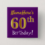 [ Thumbnail: Purple, Faux Gold 60th Birthday, With Custom Name Button ]