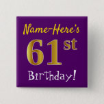 [ Thumbnail: Purple, Faux Gold 61st Birthday, With Custom Name Button ]