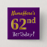 [ Thumbnail: Purple, Faux Gold 62nd Birthday, With Custom Name Button ]