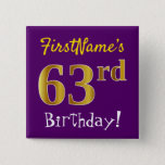 [ Thumbnail: Purple, Faux Gold 63rd Birthday, With Custom Name Button ]