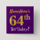 [ Thumbnail: Purple, Faux Gold 64th Birthday, With Custom Name Button ]