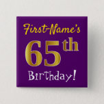 [ Thumbnail: Purple, Faux Gold 65th Birthday, With Custom Name Button ]