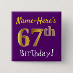 [ Thumbnail: Purple, Faux Gold 67th Birthday, With Custom Name Button ]