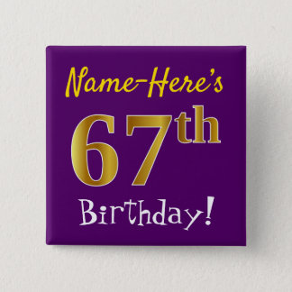 Purple, Faux Gold 67th Birthday, With Custom Name Button