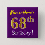 [ Thumbnail: Purple, Faux Gold 68th Birthday, With Custom Name Button ]