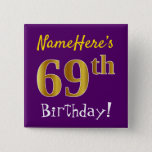 [ Thumbnail: Purple, Faux Gold 69th Birthday, With Custom Name Button ]