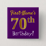 [ Thumbnail: Purple, Faux Gold 70th Birthday, With Custom Name Button ]