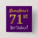 [ Thumbnail: Purple, Faux Gold 71st Birthday, With Custom Name Button ]