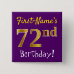 [ Thumbnail: Purple, Faux Gold 72nd Birthday, With Custom Name Button ]