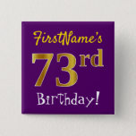 [ Thumbnail: Purple, Faux Gold 73rd Birthday, With Custom Name Button ]