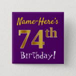 [ Thumbnail: Purple, Faux Gold 74th Birthday, With Custom Name Button ]