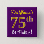 [ Thumbnail: Purple, Faux Gold 75th Birthday, With Custom Name Button ]