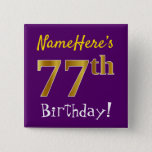 [ Thumbnail: Purple, Faux Gold 77th Birthday, With Custom Name Button ]