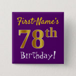 [ Thumbnail: Purple, Faux Gold 78th Birthday, With Custom Name Button ]