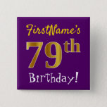 [ Thumbnail: Purple, Faux Gold 79th Birthday, With Custom Name Button ]