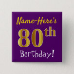 [ Thumbnail: Purple, Faux Gold 80th Birthday, With Custom Name Button ]