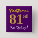 [ Thumbnail: Purple, Faux Gold 81st Birthday, With Custom Name Button ]