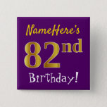 [ Thumbnail: Purple, Faux Gold 82nd Birthday, With Custom Name Button ]