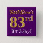 [ Thumbnail: Purple, Faux Gold 83rd Birthday, With Custom Name Button ]