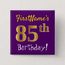 Purple, Faux Gold 85th Birthday, With Custom Name Pinback Button