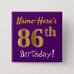 [ Thumbnail: Purple, Faux Gold 86th Birthday, With Custom Name Button ]