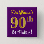 [ Thumbnail: Purple, Faux Gold 90th Birthday, With Custom Name Button ]