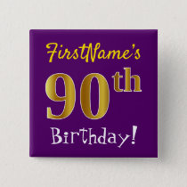 Purple, Faux Gold 90th Birthday, With Custom Name Pinback Button